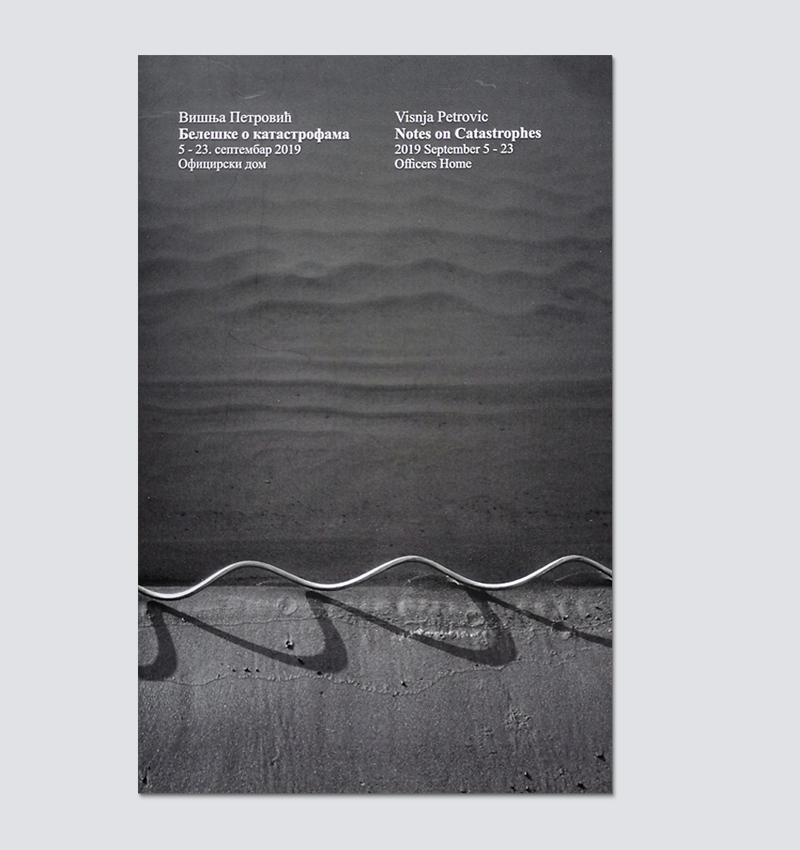 NOTES ON CATASTROPHES, exhibition catalog cover, artist Visnja Petrovic. Published on the occasion of the eponymous exhibition in Gallery of Contemporary Fine Arts Niš, Serbia, September 5 - 23, 2019